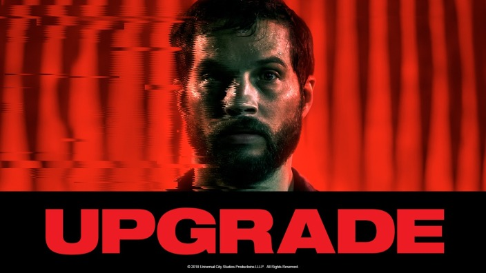 Upgrade: 2018's Most Underrated Action Movie - Ed  Says